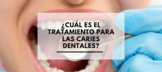 ¿Cuál es el tratamiento para las caries dentales?