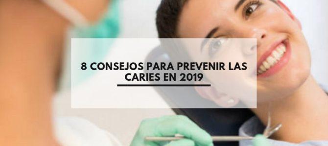 8 consejos para prevenir las caries en 2019